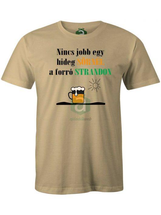 Nincs jobb egy hideg sörnél.. póló